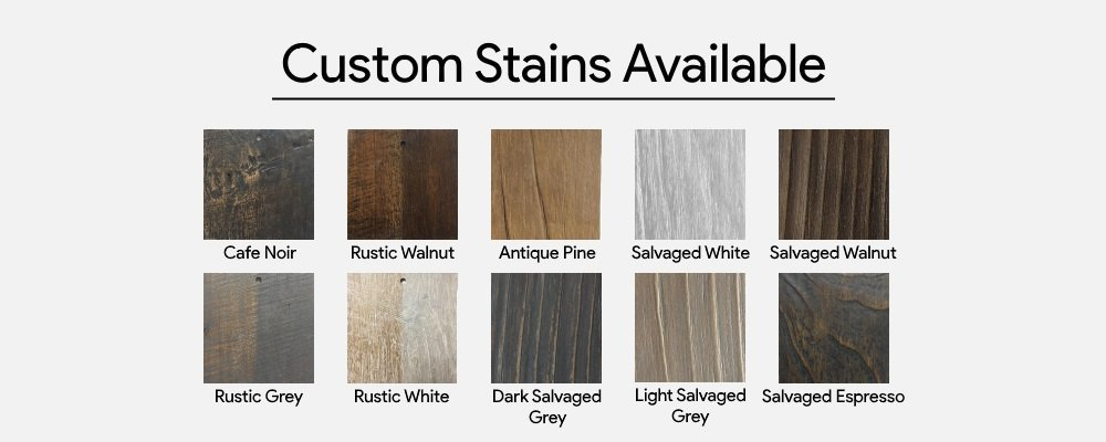 Custom Stains Available