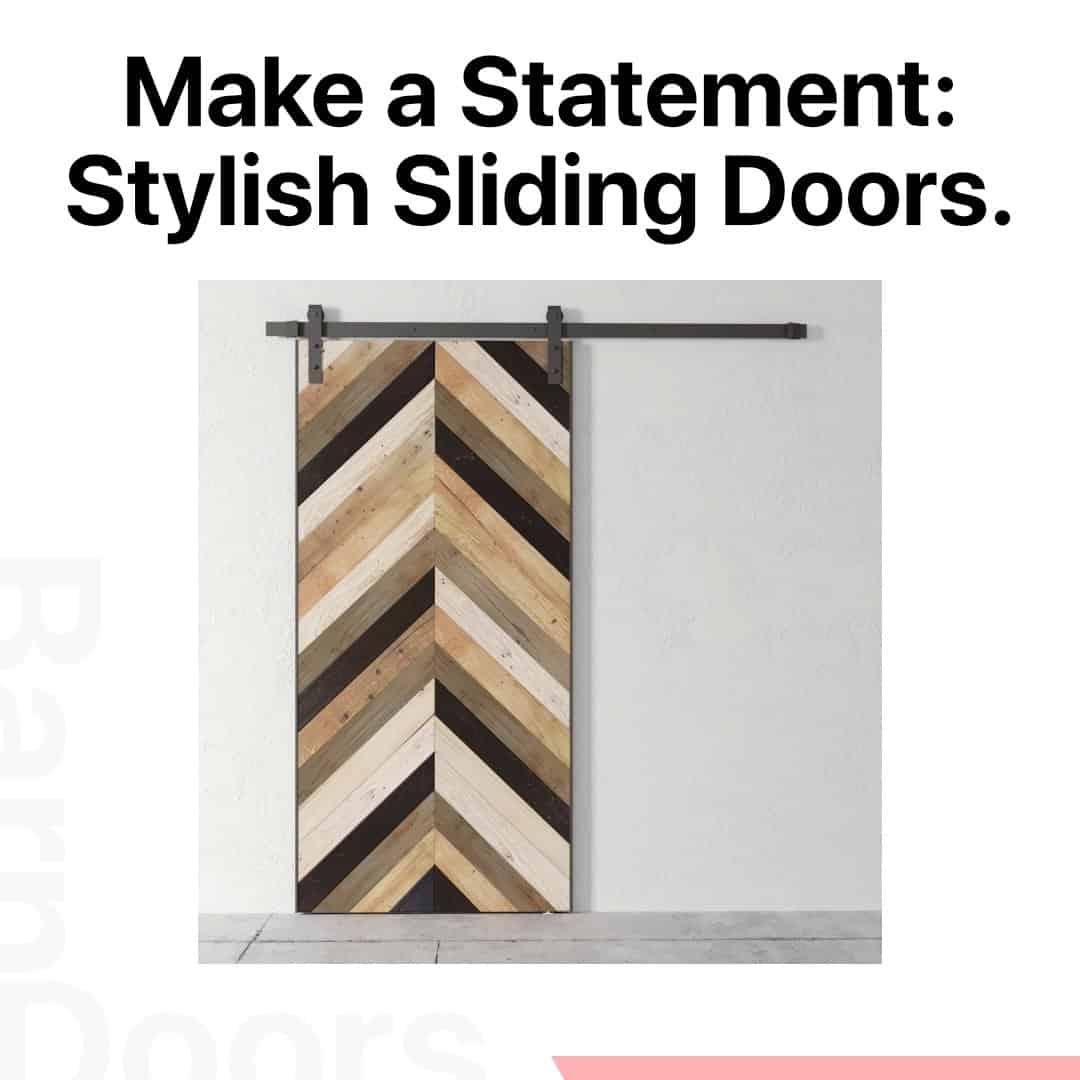 Make a Statement, Stylish Sliding Doors